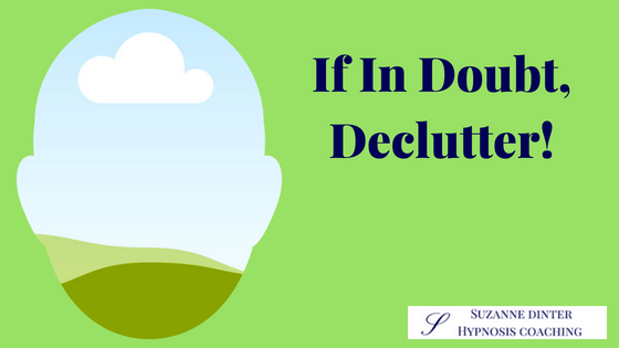 If In Doubt, Declutter!