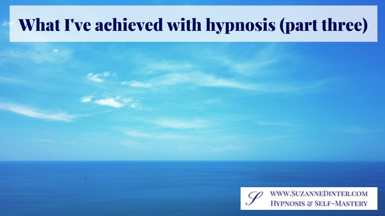 What I've achieved with hypnosis (part three)