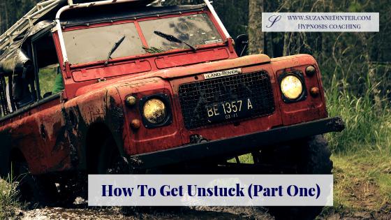 How To Get Unstuck (Part One)