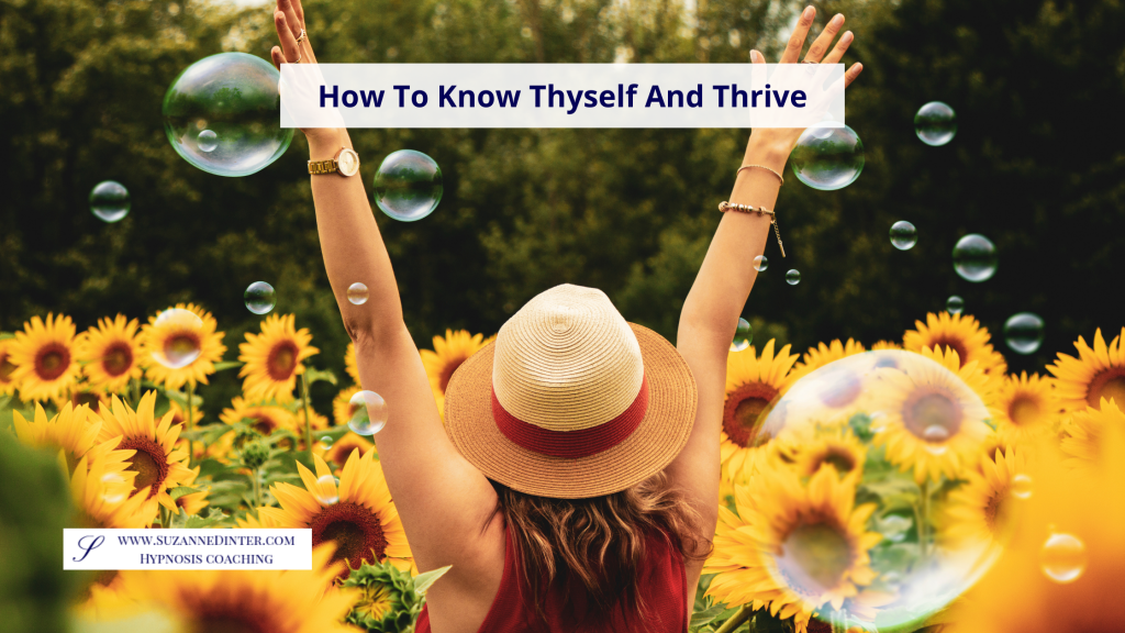 How To Know Thyself And Thrive